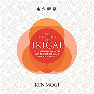 Download audiobook The Little Book of Ikigai: The Essential Japanese Way to Find Your Purpose in Life