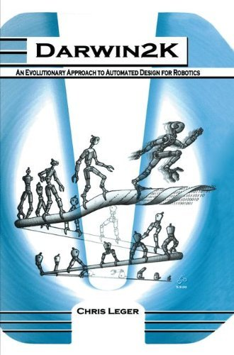 Download Darwin2K: An Evolutionary Approach to Automated Design for Robotics (The Springer International Series in Engineering and Computer Science) Pdf