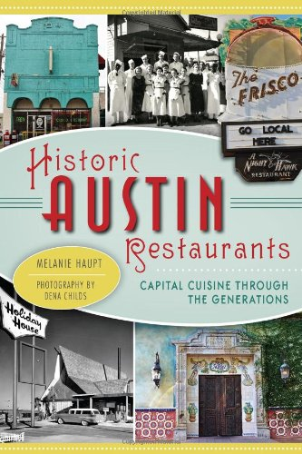 Historic Austin Restaurants: Capital Cuisine through the Generations (American Palate) (Austin Restaurants compare prices)