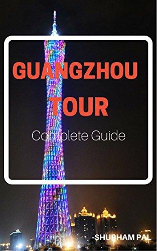Guangzhou Tour: Complete Guide