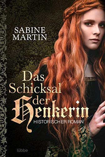 Das Schicksal Der Henkerin  Historischer Roman