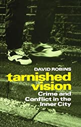 Tarnished Vision: Crime and Conflict in the Inner City (Oxford Paperback)