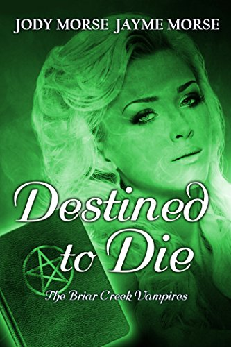 Destined to Die (The Briar Creek Vampires Book 3)