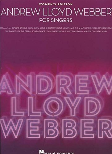 Andrew Lloyd Webber for Singers: 30 Songs - Women's Edition