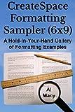 CreateSpace Formatting Sampler (6x9), Al Macy, 1499141343