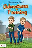 Clayton and Evan's Adventures in Farming, Michele Bonk, 1616634537