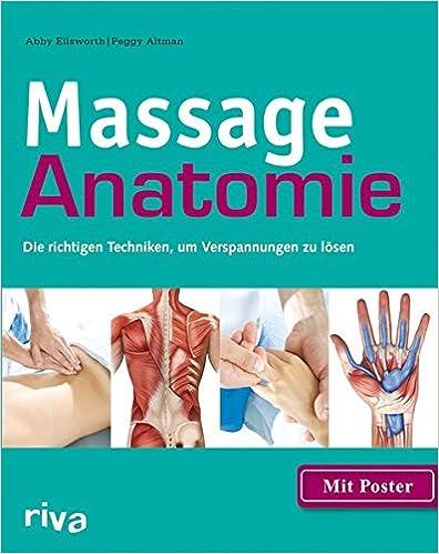 Massage-Anatomie: Die richtigen Techniken, um Verspannungen zu lösen ...