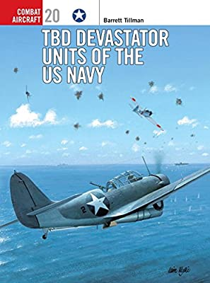 TBD Devastator Units of the US Navy (Osprey Combat Aircraft 20)
