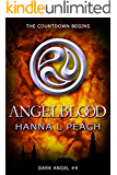 Angelblood: A Young Adult Fantasy (Dark Angel Saga Book 4)