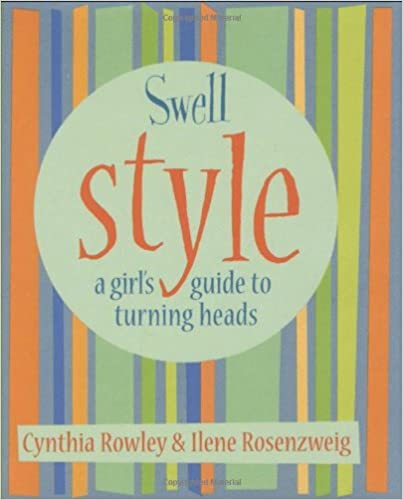 Read Swell Style: A Girl's Guide to Turning Heads (Swell Little Books) PDF