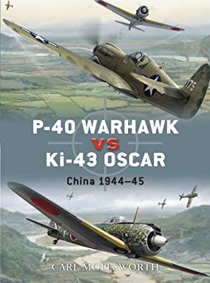 P-40 Warhawk vs Ki-43 Oscar: China 1944–45 (Duel)