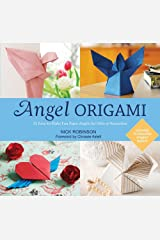 Angel Origami: 15 Paper Angels to Bring Peace, Joy and Healing into Your Life Paperback