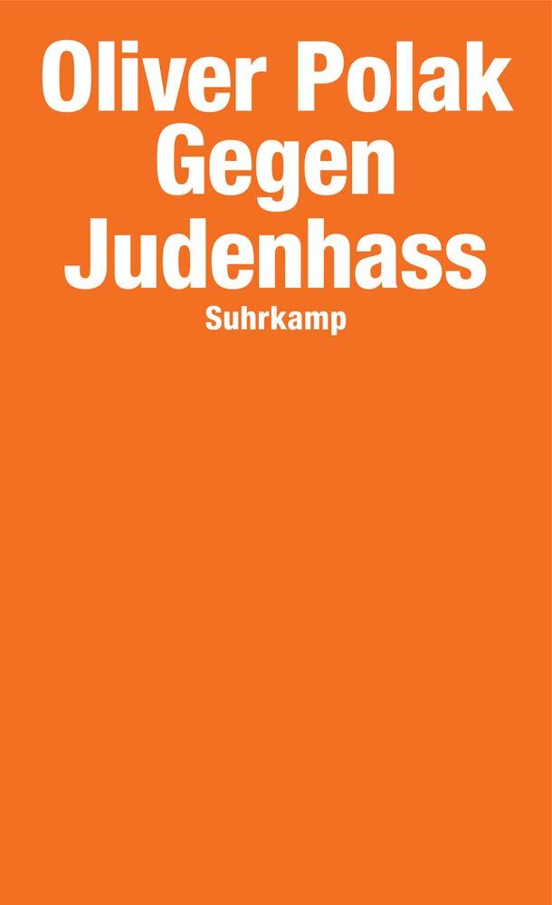 Gegen Judenhass (suhrkamp taschenbuch) Taschenbuch – 1. Oktober 2018 Oliver Polak Suhrkamp Verlag 3518469843 Deutsch