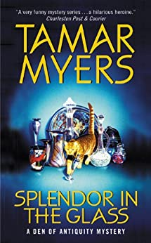 Splendor in the Glass: A Den of Antiquity Mystery by [Myers, Tamar]