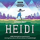 Heidi (BBC Children's Classics) Hörbuch von Johanna Spyri Gesprochen von: Richard Johnson, Ciara Janson, full cast