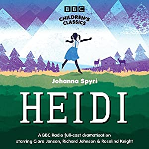 Heidi (BBC Children's Classics) Audiobook