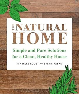 Book Cover: The Natural Home: Simple, Pure Cleaning Solutions and Recipes for a Healthy House