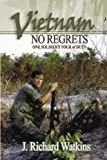 Vietnam: No Regrets: One Soldier's ''Tour of Duty''