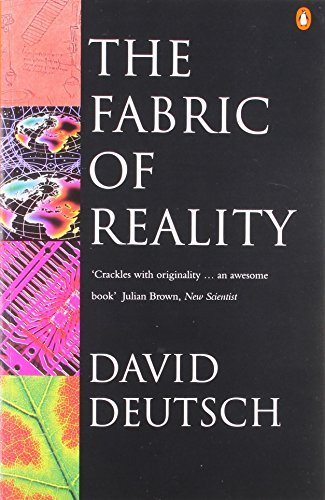 The Fabric of Reality: Towards a Theory of Everything by Deutsch, David (1998) Paperback