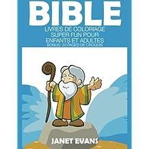 Bible: Livres De Coloriage Super Fun Pour Enfants Et Adultes (Bonus: 20 Pages de Croquis)