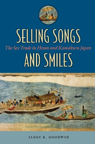 Selling Songs and Smiles: The Sex Trade in Heian and Kamakura Japan