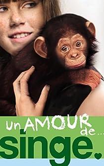 Book's Cover ofUn amour de... tome 2 : Un amour de singe