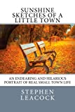 : Sunshine Sketches of a Little Town: An Endearing and Hilarious Portrait of Real Small Town Life.