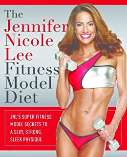 Jennifer Nicole Lee Diet For A Fitness Model Body