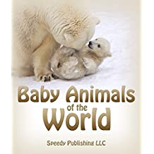 Baby Animals Of The World: Picture Books For Children