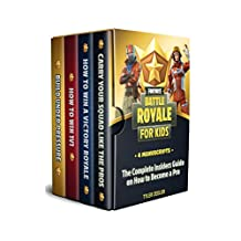 Fornite Battle Royale for Kids Guide 4 Manuscripts: The complete insiders guide on how to become a pro