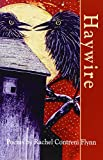 Haywire (Bright Hill Press at Hand Poetry Chapbook)