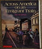 Across America on an Emigrant Train, Jim Murphy, 0590537954