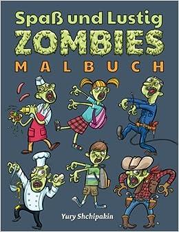 Spass Und Lustig Zombies Malbuch Erste Zombie Malbuch Geeignet Fur