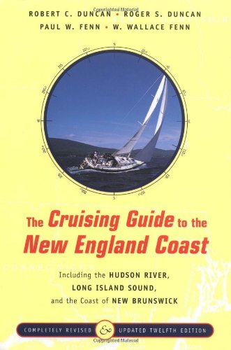 The Cruising Guide to the New England Coast: Including the Hudson River, Long Island Sound, and the Coast of New Brunswick, Twelfth Edition
