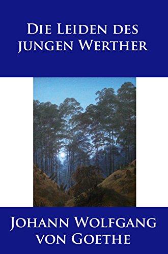 Die Leiden des jungen Werther: Mit den originalen Anmerkungen (German Edition)