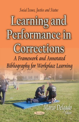 Learning and Performance in Corrections: A Framework and Annotated Bibliography for Workplace Learning (Social Issues, J