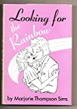 img - for Looking for the rainbow book / textbook / text book