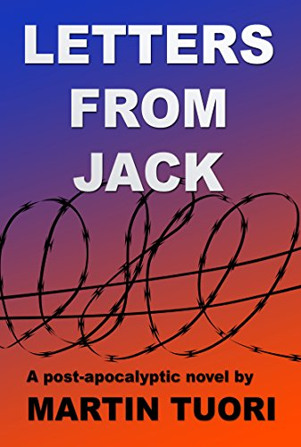 Letters From Jack: A post-apocalyptic novel by [Tuori, Martin]