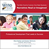 The Write Tools for Common Core State Standards : Narrative: Real and Imagined, Greiner, Alice and Simmons, Carolyn, 0985574321