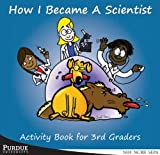 How I Became A Scientist: Activity Book For 3Rd Graders