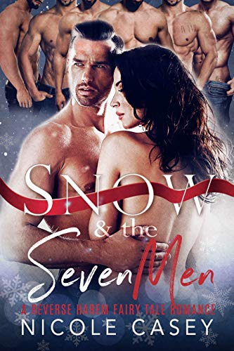 Snow and the Seven Men: A Reverse Harem Fairy Tale Romance