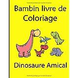 Bambin livre de coloriage: Dinosaure Amical