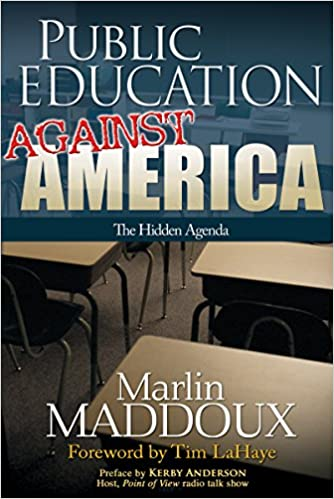 Public Education Against America: The Hidden Agenda: Amazon ...