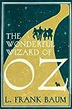 The Wonderful Wizard of Oz, L. Frank Baum, 1843913909