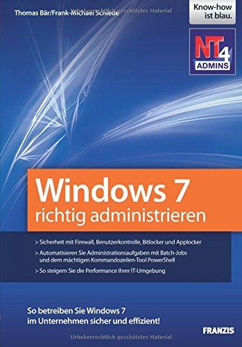 Windows 7 richtig administrieren Taschenbuch – 1. Dezember 2010 Thomas Bär Franzis Verlag GmbH 3645600566 Naturwissenschaften