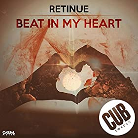 Retinue Feat. Ruben Hultman - Beat In My Heart (Original Mix)