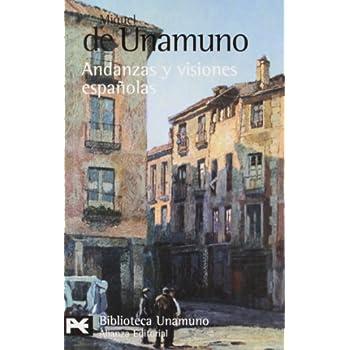 Andanzas y visiones españolas (El Libro De Bolsillo - Bibliotecas De Autor - Biblioteca Unamuno)