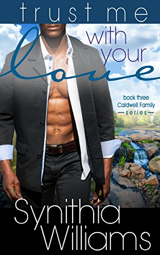 trust-me-with-your-love-caldwell-family-book-3