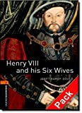 img - for Oxford Bookworms Library: Level 2:: Henry VIII and his Six Wives audio CD pack (Oxford Bookworms ELT) book / textbook / text book