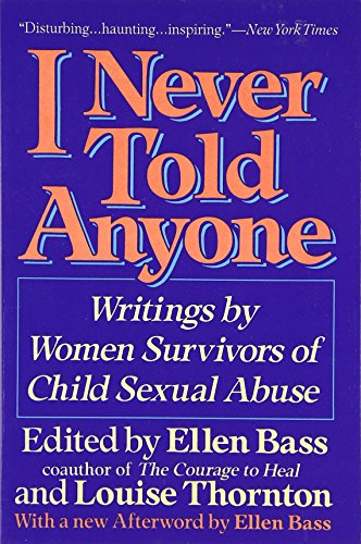 I Never Told Anyone: Writings by Women Survivors of Child Sexual Abuse